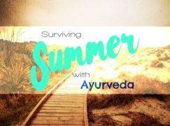 Summer Time Ayurveda Wellness & Digestion Tips
