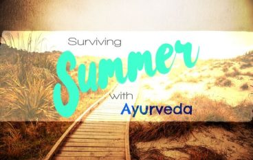 Summer Time Ayurveda Wellness & Digestion Tips